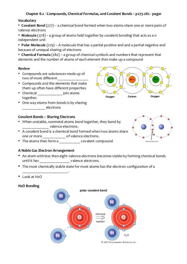 Chapter 8.2 - Compounds, Chemical Formulas, and Covalent Bonds – p275-282 - page1 Vocabulary • Covalent Bond (277) – a che...