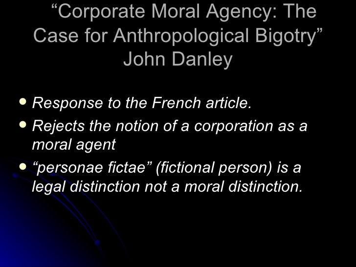 corporations are moral agents and have Agents in their own right which have duties and obligations that are uniquely their   state, but business corporations, aid organizations, educational institutions.