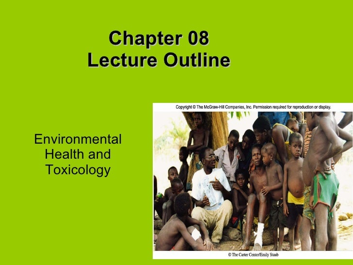 Chapter 08 Lecture Outline Environmental Health and Toxicology