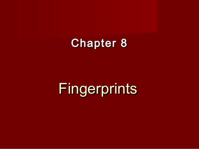 Ch 8 fingerprints