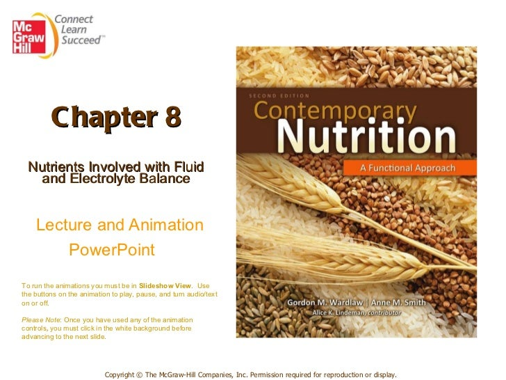 Chapter 8 Nutrients Involved with Fluid and Electrolyte Balance   Lecture and Animation PowerPoint   Copyright © The McGra...