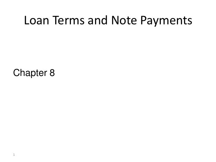 Loan Terms and Note PaymentsChapter 81