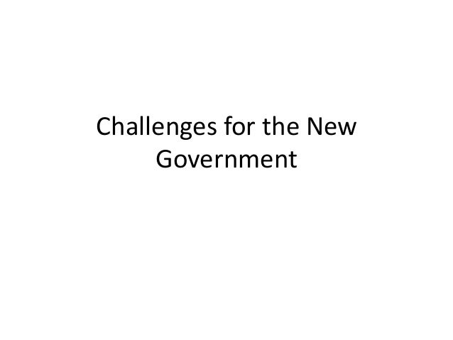 Challenges for the New Government