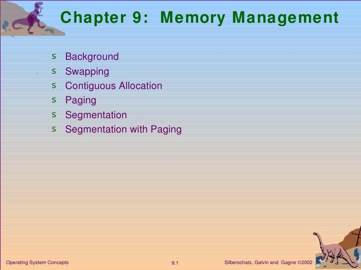 Chapter 9:  Memory Management <ul><li>Background </li></ul><ul><li>Swapping  </li></ul><ul><li>Contiguous Allocation </li>...