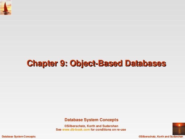 Chapter9:ObjectBasedDatabases                                DatabaseSystemConcepts                                ©...