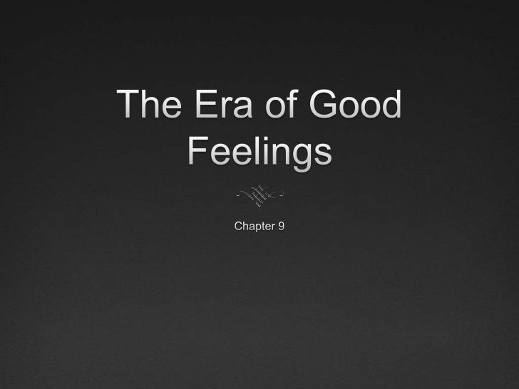 Ch 9 10_era of good feelings