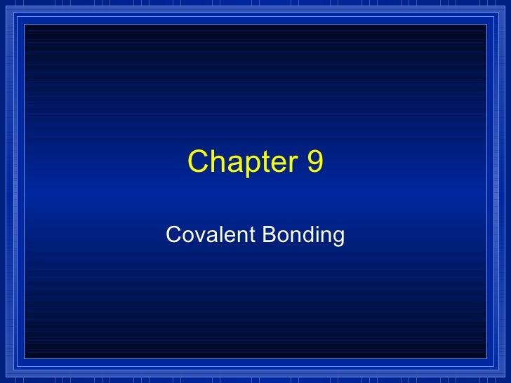 Chapter 9 Covalent Bonding