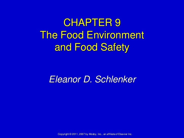 CHAPTER 9The Food Environment  and Food Safety Eleanor D. Schlenker   Copyright © 2011, 2007 by Mosby, Inc., an affiliate ...