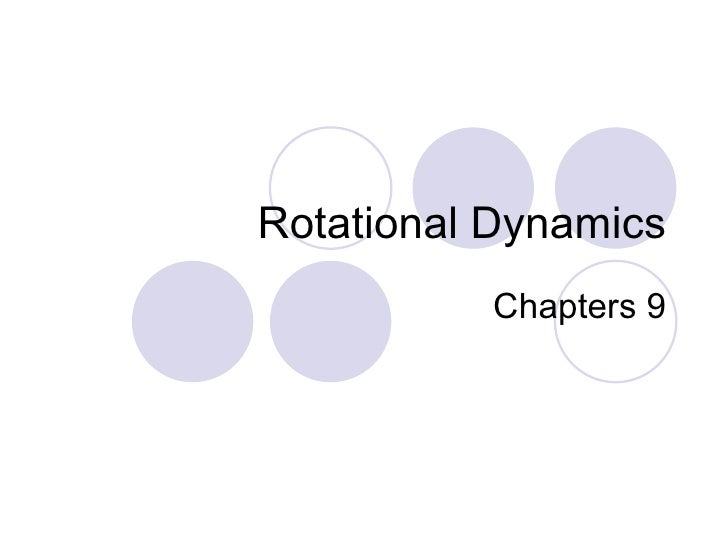 Rotational Dynamics Chapters 9