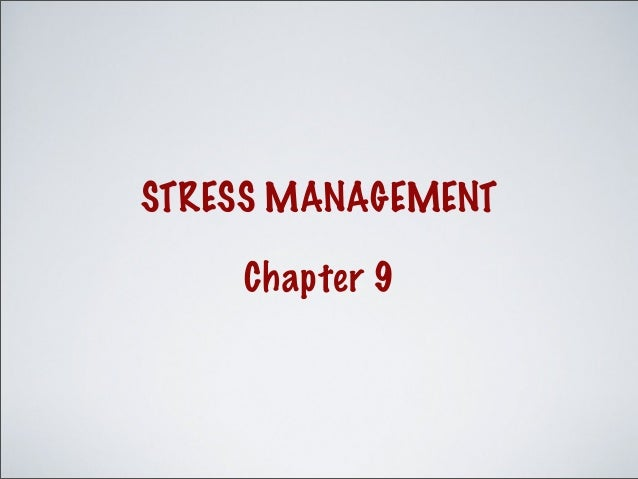 STRESS MANAGEMENT Chapter 9