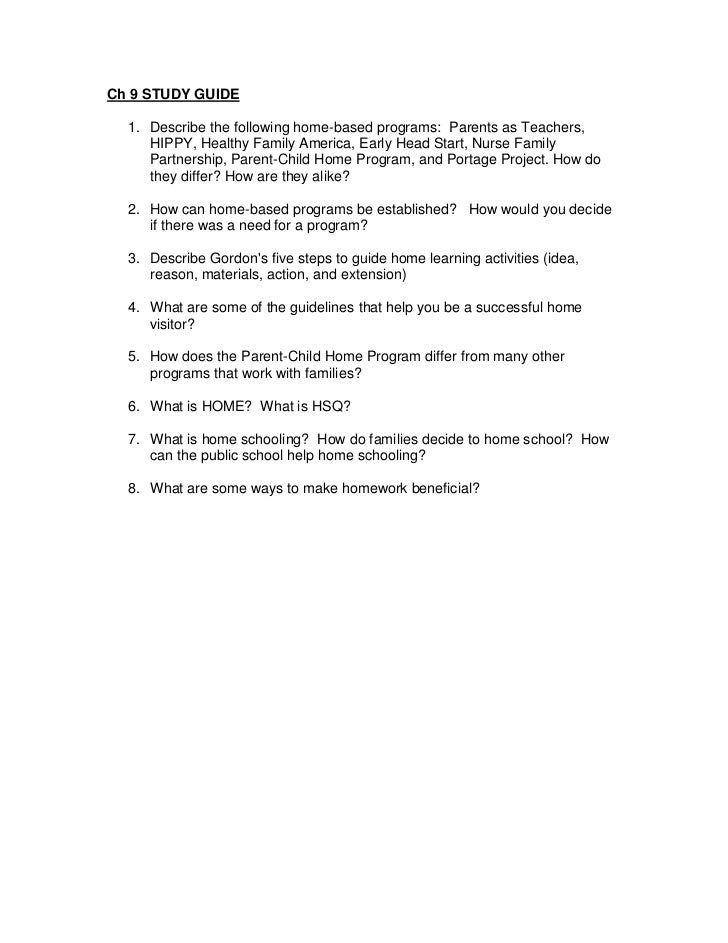 Ch 9 STUDY GUIDE  1. Describe the following home-based programs: Parents as Teachers,     HIPPY, Healthy Family America, E...