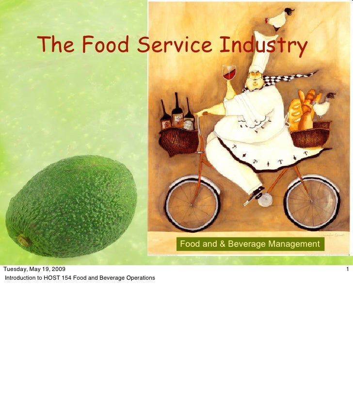 The Food Service Industry                                                             Food and & Beverage Management  Tues...