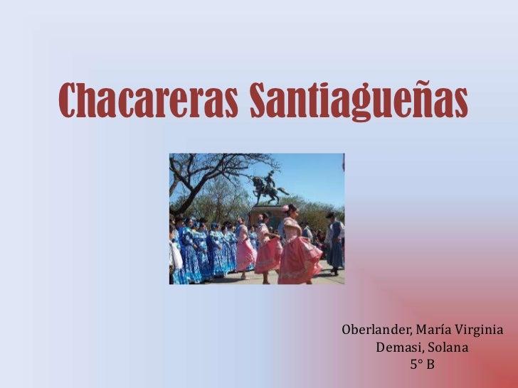 Chacareras Santiagueñas               Oberlander, María Virginia                    Demasi, Solana                        ...