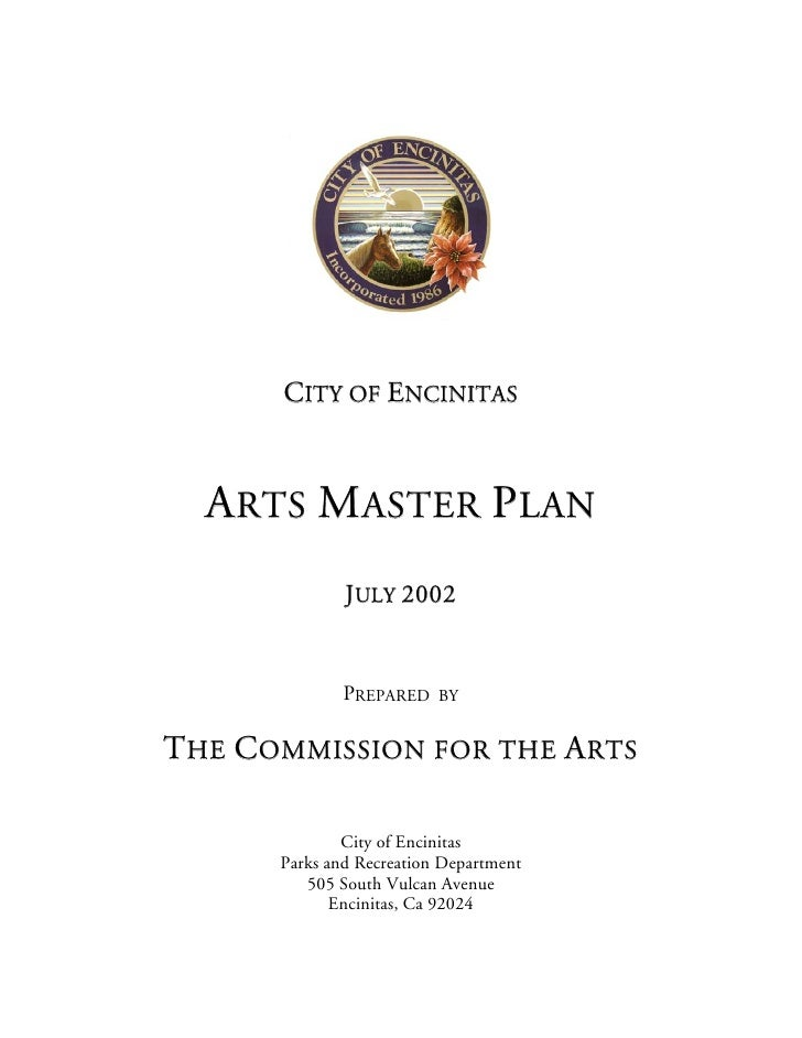 CITY OF ENCINITAS      ARTS MASTER PLAN               JULY 2002                 PREPARED BY  THE COMMISSION FOR THE ARTS  ...