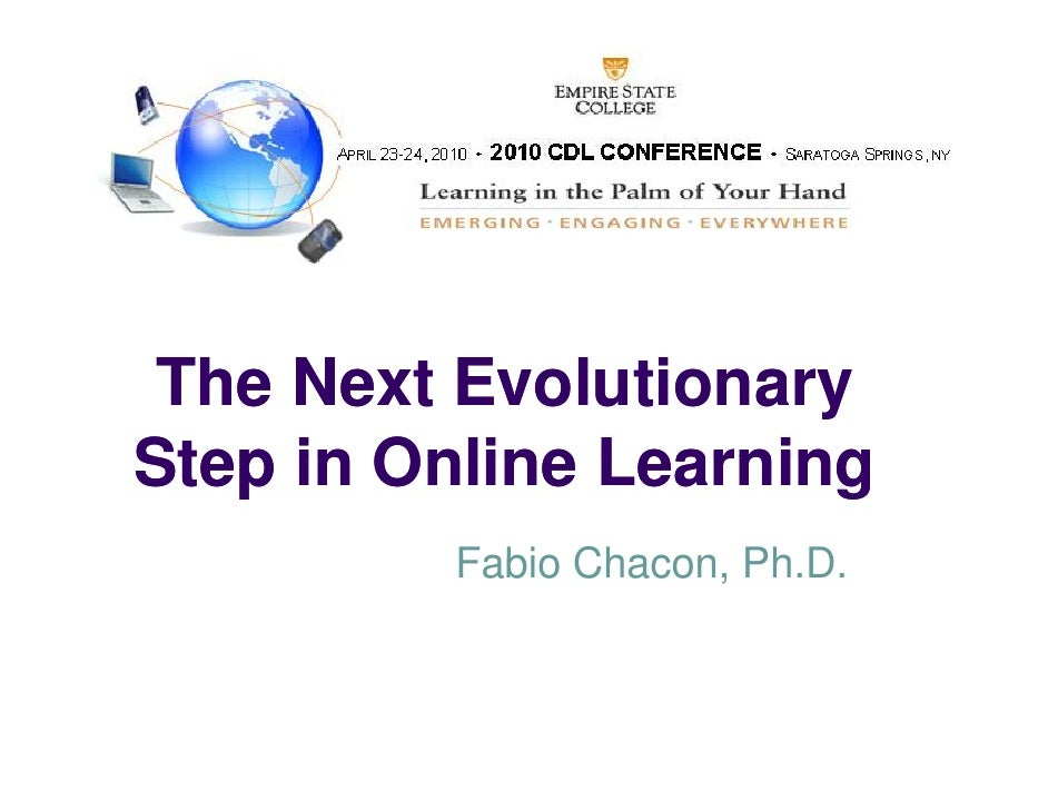 The Next Evolutionary Step in Online Learning          Fabio Chacon, Ph D                Chacon Ph.D.