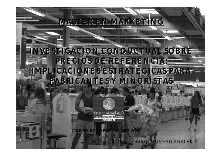 MASTER EN MARKETING   INVESTIGACIÓN CONDUCTUAL SOBRE       PRECIOS DE REFERENCIA:  IMPLICACIONES ESTRATÉGICAS PARA     FAB...