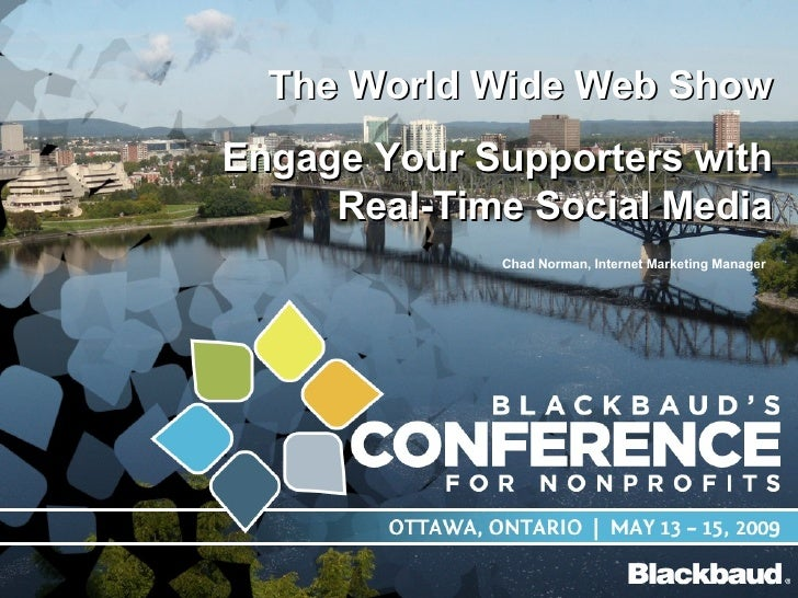 World Wide Web Show - Engage Your Supporters with Real-time Social Media