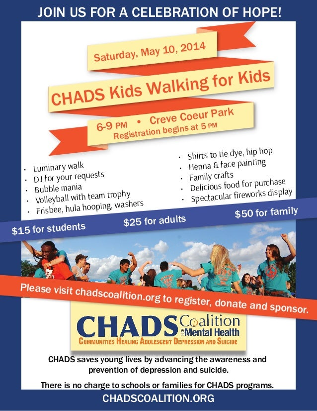 CHADS saves young lives by advancing the awareness and prevention of depression and suicide. There is no charge to schools...