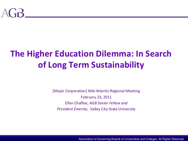 The Higher Education Dilemma: In Search of Long Term Sustainability<br />[Major Corporation} Mid-Atlantic Regional Meeting...
