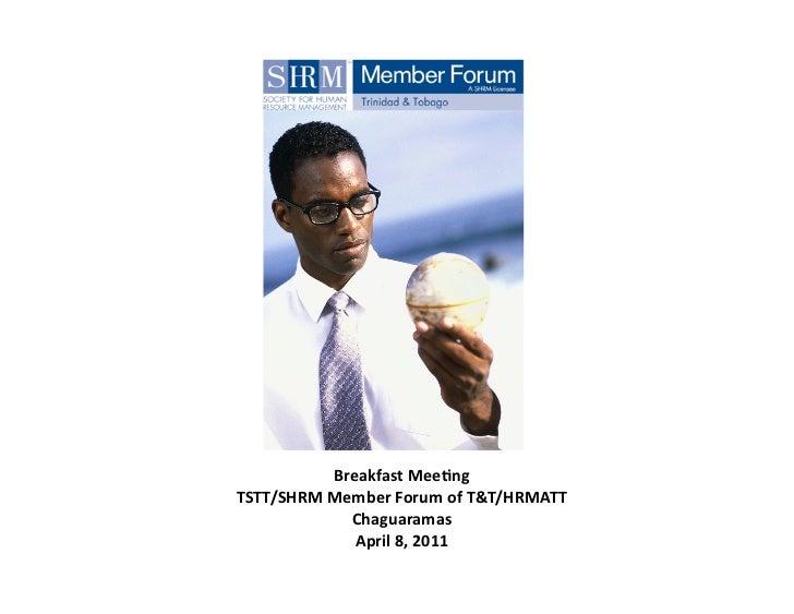 Breakfast Mee+ng TSTT/SHRM Member Forum of T&T/HRMATT                Chaguaramas                 April 8...