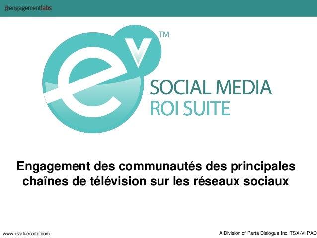 Engagement des communautés des principales      chaînes de télévision sur les réseaux sociauxwww.evaluesuite.com          ...