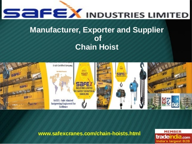 Manufacturer, Exporter and Supplier of Chain Hoist  www.safexcranes.com/chain-hoists.html