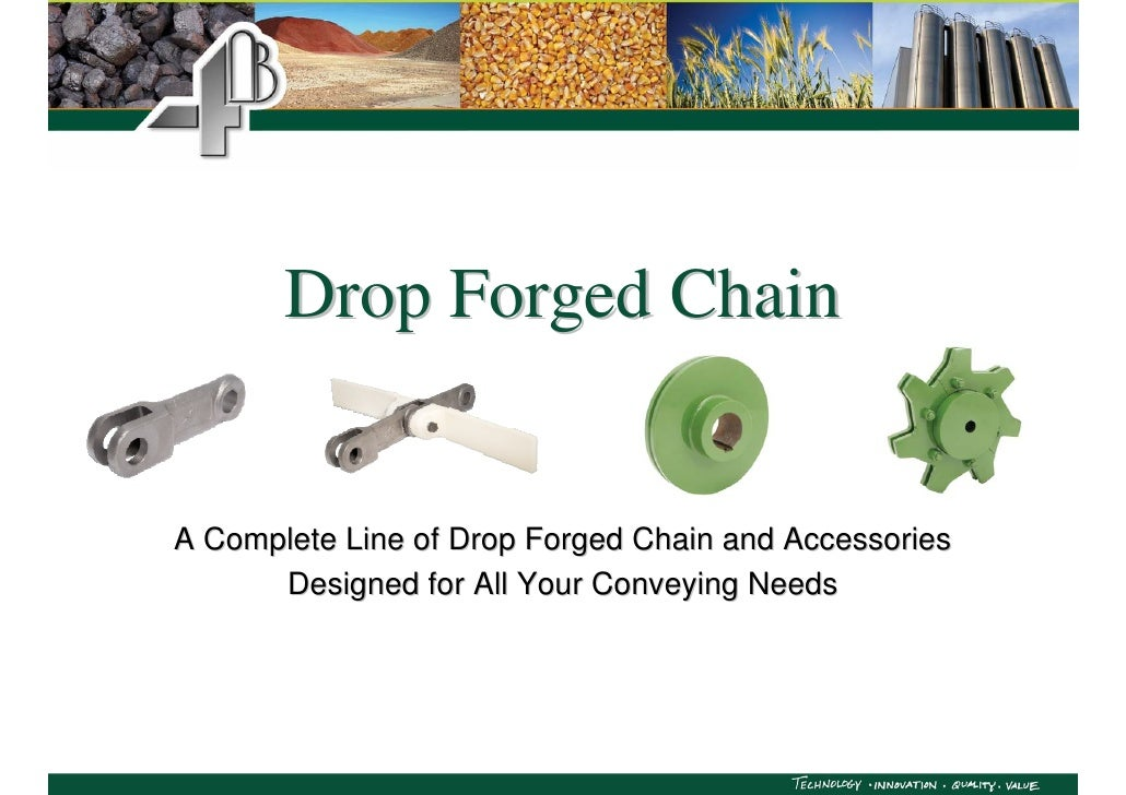 Drop Forged Chain   A Complete Line of Drop Forged Chain and Accessories       Designed for All Your Conveying Needs