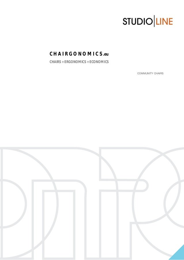 C H A I R G O N O M I C S .eu CHAIRS + ERGONOMICS + ECONOMICS c Community chairs