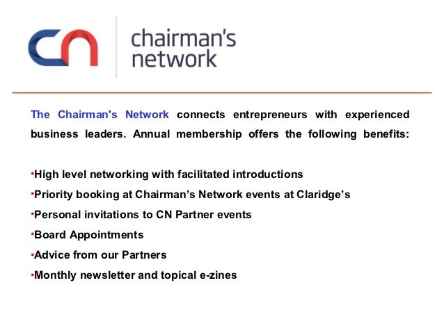 The Chairmans Network connects entrepreneurs with experiencedbusiness leaders. Annual membership offers the following bene...