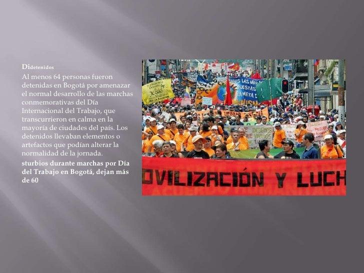 DidetenidosAl menos 64 personas fuerondetenidas en Bogotá por amenazarel normal desarrollo de las marchasconmemorativas de...