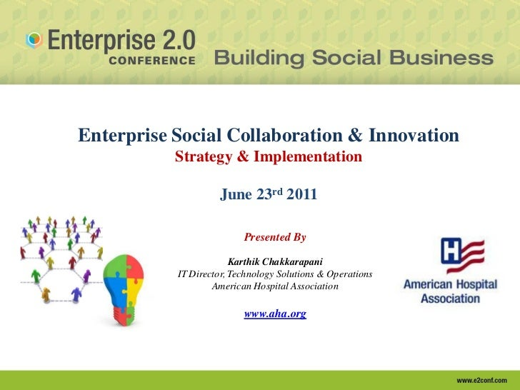 Enterprise 2.0 Conference - Enterprise Social Collaboration & Innovation - Strategy & Implementation