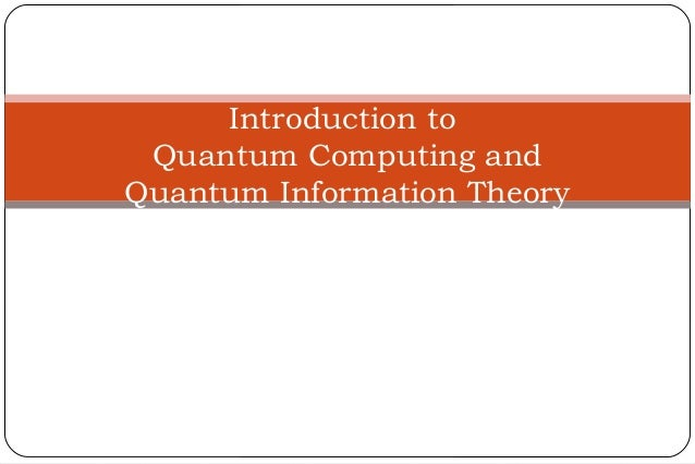 Introduction to Quantum Computing & Quantum Information Theory