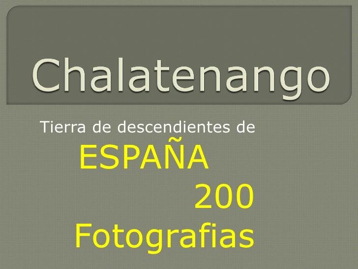 Chalatenango tierra de blanco y fotos