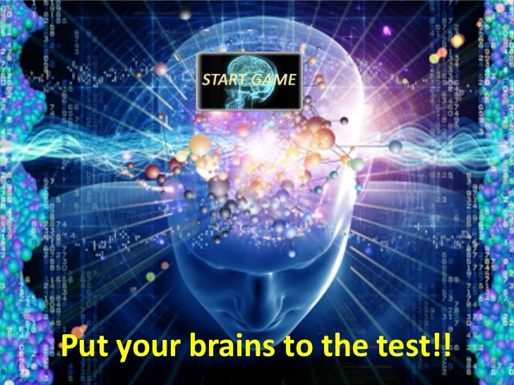 Put your brains to the test!!