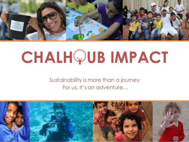 CHALHOUB IMPACT  Sustainability is more than a journey       For us, it's an adventure…