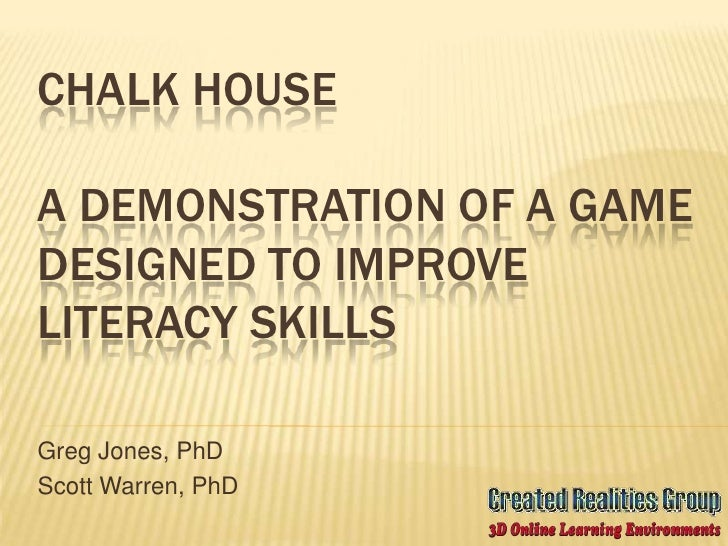 Chalk HouseA demonstration of a game designed to improve literacy skills<br />Greg Jones, PhD<br />Scott Warren, PhD<br />