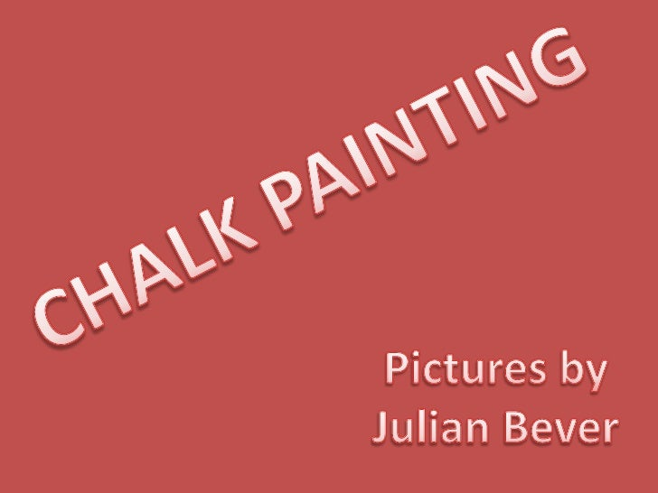 CHALK PAINTING<br />Pictures by Julian Bever<br />