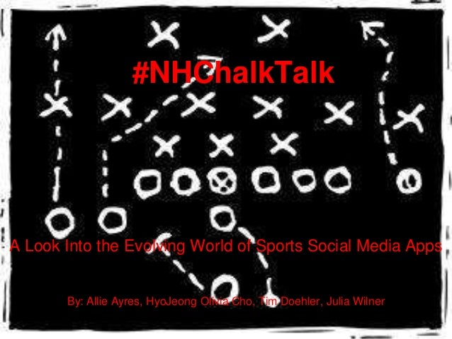 #NHChalkTalkA Look Into the Evolving World of Sports Social Media Apps       By: Allie Ayres, HyoJeong Olivia Cho, Tim Doe...