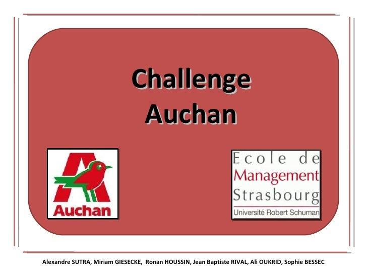 Challenge Auchan Alexandre SUTRA, Miriam GIESECKE,  Ronan HOUSSIN, Jean Baptiste RIVAL, Ali OUKRID, Sophie BESSEC