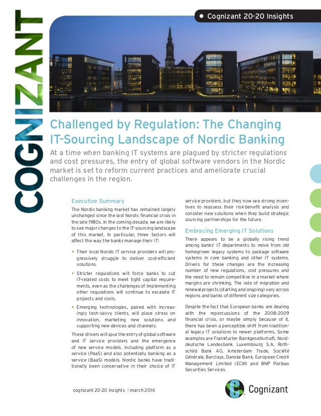 Challenged by Regulation: The Changing IT-Sourcing Landscape of Nordic Banking At a time when banking IT systems are plagu...