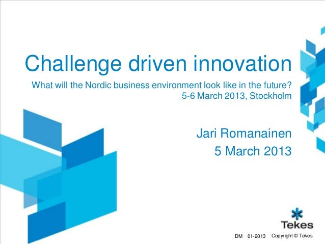 Challenge driven innovationWhat will the Nordic business environment look like in the future?                             ...