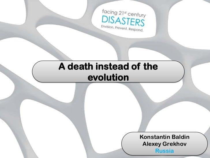 A death instead of the      evolution                 Konstantin Baldin                  Alexey Grekhov                   ...