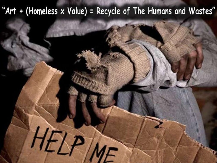 """[Challenge:Future] """"Art + (Homeless x Value) = Recycle of Humans and Wastes"""""""