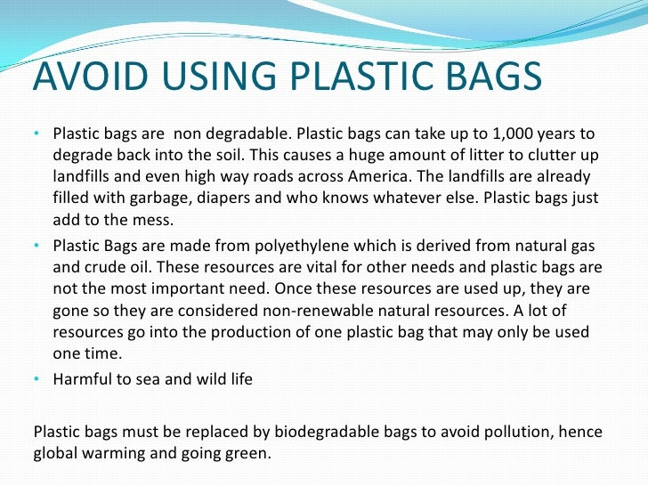 essay on polythene bags Lying in the garbage, polythene bags also find their way in gut of cattle, asphyxiating the animals  why should the use of polythene be banned.