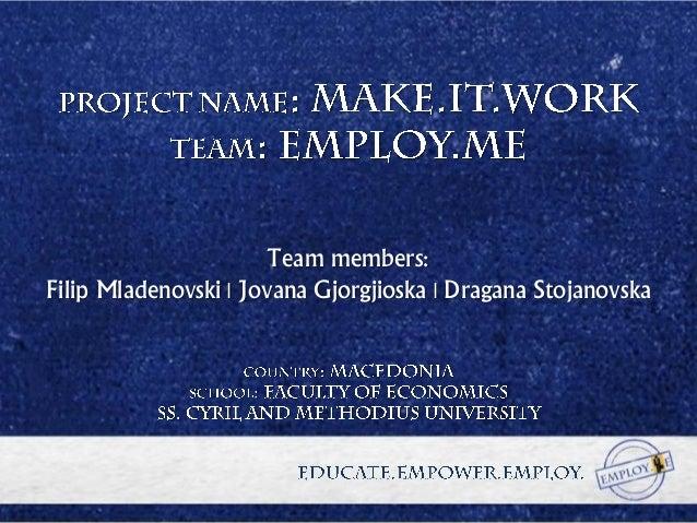 Team members:Filip Mladenovski | Jovana Gjorgjioska | Dragana Stojanovska