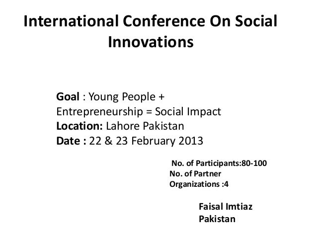 International Conference On SocialInnovationsNo. of Participants:80-100No. of PartnerOrganizations :4Goal : Young People +...
