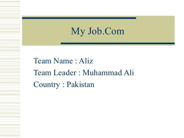 My Job.ComTeam Name : AlizTeam Leader : Muhammad AliCountry : Pakistan