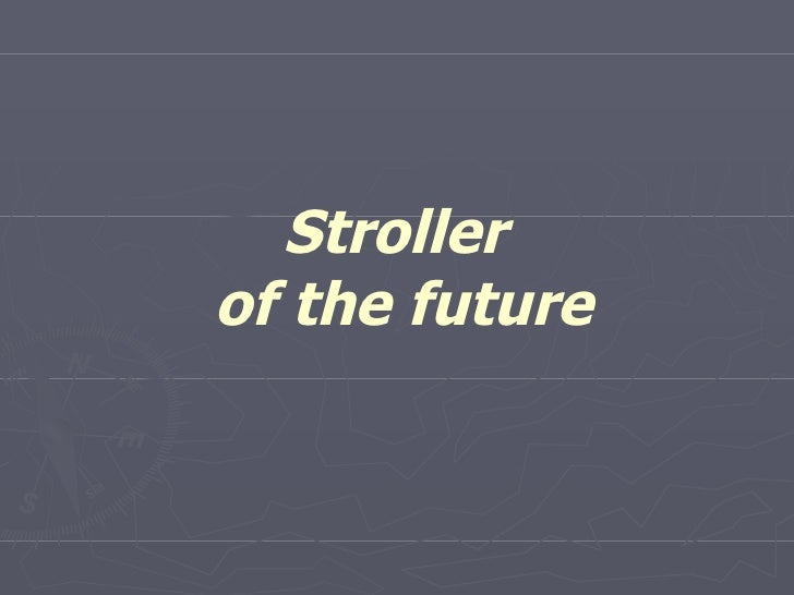 [Challenge:Future] stroller_of_the_future
