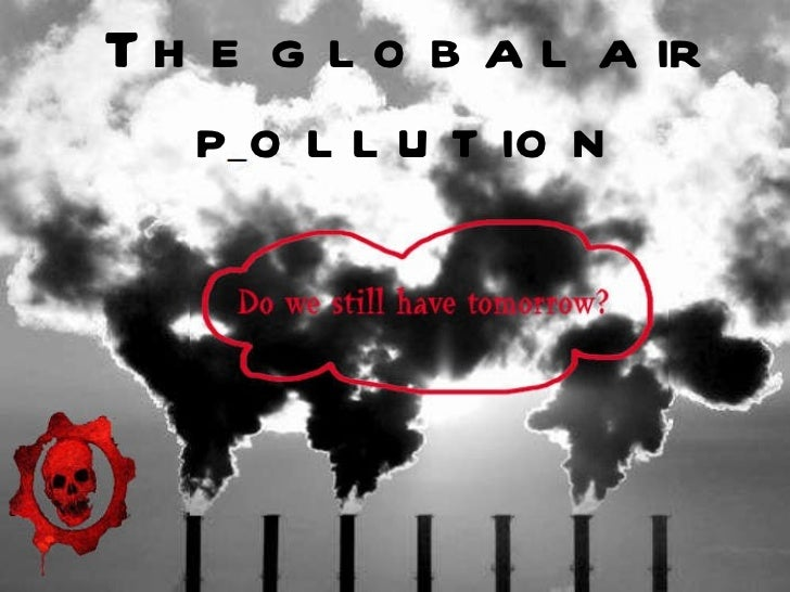 The global air pollution