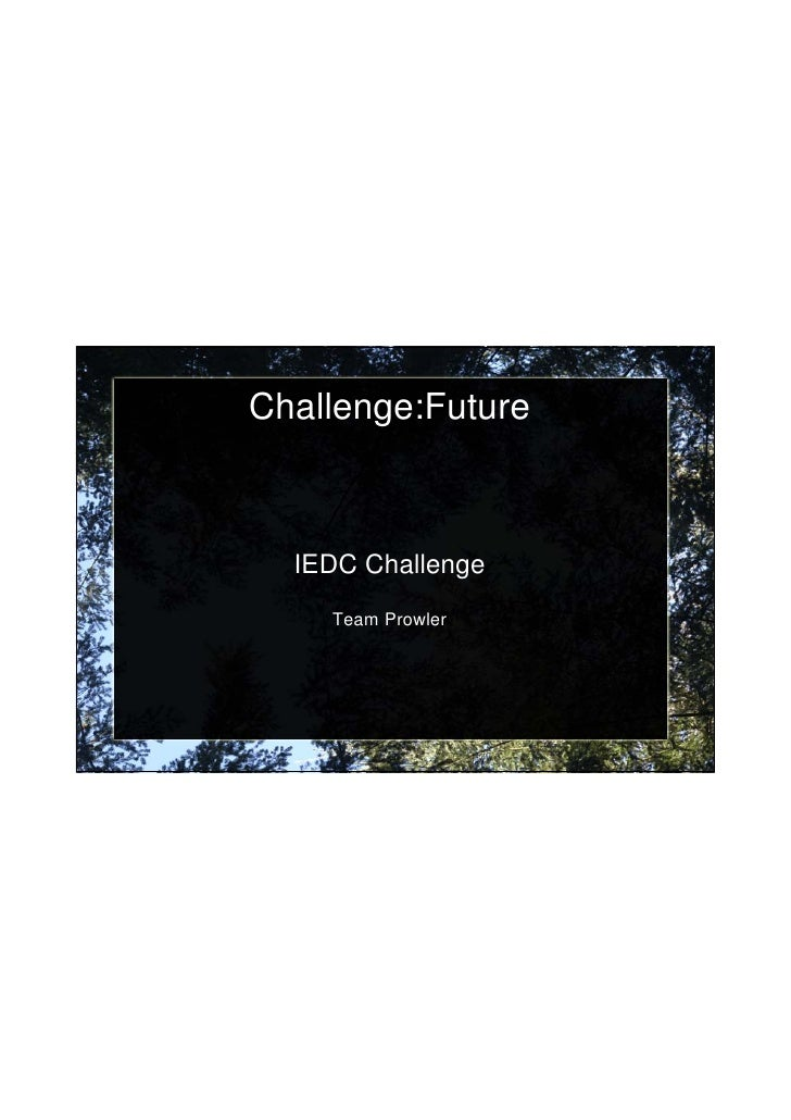 17.02.2010     Challenge:Future      IEDC Challenge        Ch ll     Team Prowler                                1